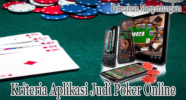 Kriteria Aplikasi Judi Poker Online yang Bermutu Tinggi